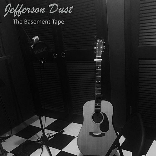 The Basement Tape de Jefferson Dust