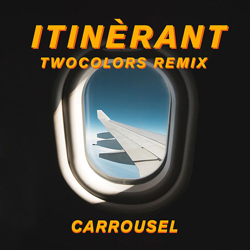Itinérant (twocolors Remix) by Carrousel