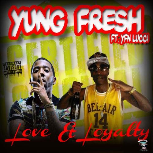 LOVE & LOYALTY by Yung - Fresh