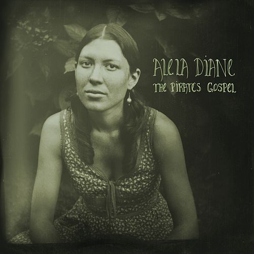 The Pirate's Gospel (Deluxe Edition) de Alela Diane