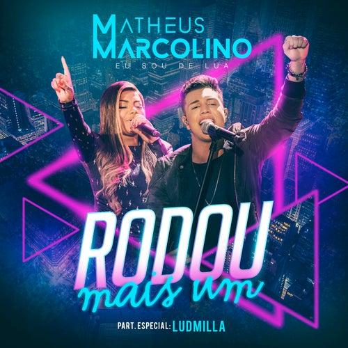 Rodou Mais Um (Ao Vivo) by Matheus Marcolino