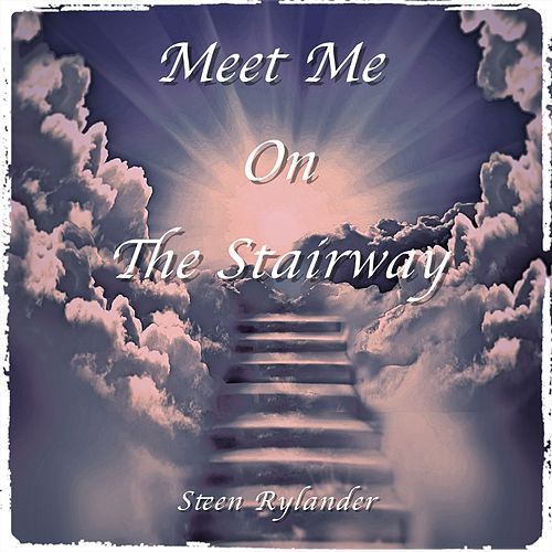 Meet Me on the Stairway by Steen Rylander