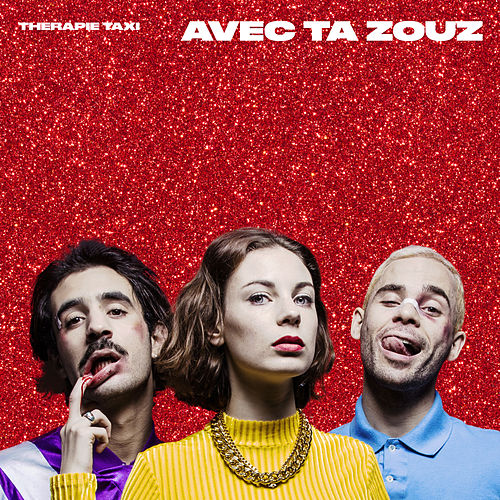 Avec ta zouz - Single de Therapie TAXI