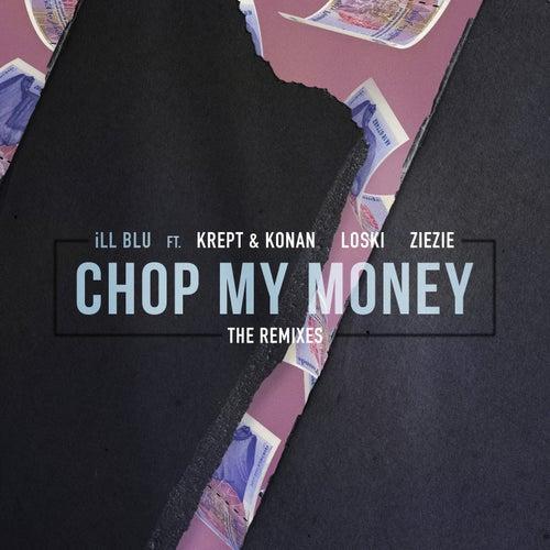 Chop My Money (Huxley Remix) von Ill Blu