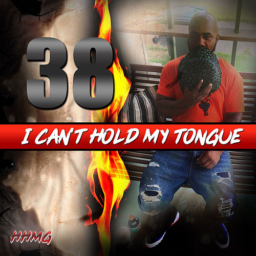 Can't Hold My Tongue by .38