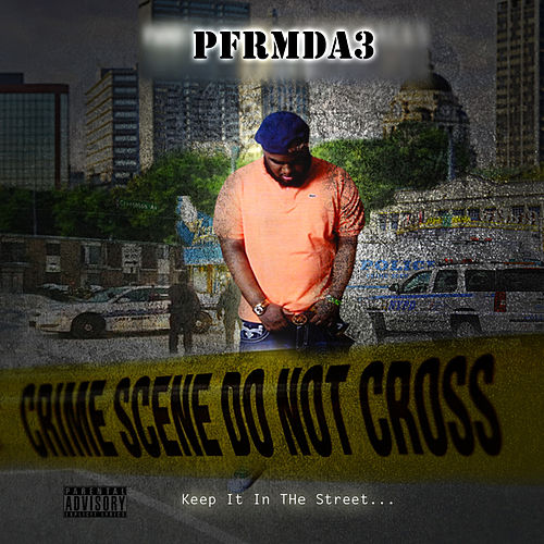 Keep It in the Streets by PfrmDa3