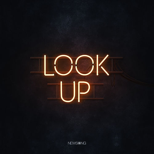 Look Up by NewSong
