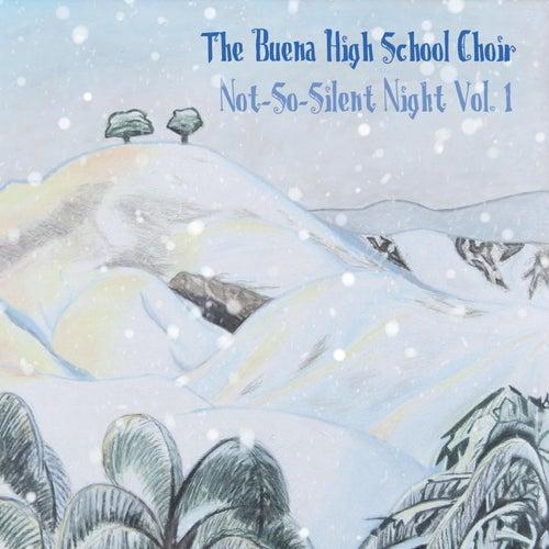 Not-so-Silent Night, Vol. 1 von The Buena High School Choir
