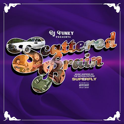 Scattered Brain (Music Inspired By the Motion Picture Superfly) de DJ Funky