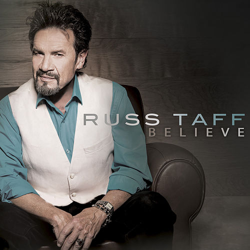 Believe by Russ Taff