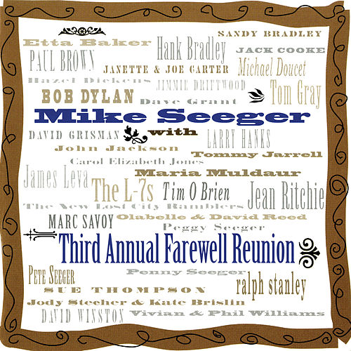 Third Annual Farewell Reunion by Mike Seeger