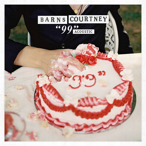 """99"" (Acoustic) by Barns Courtney"
