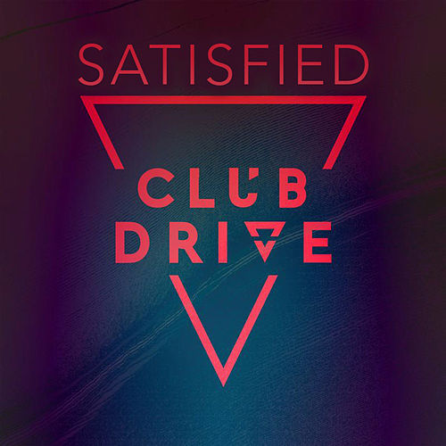 Satisfied by Club Drive