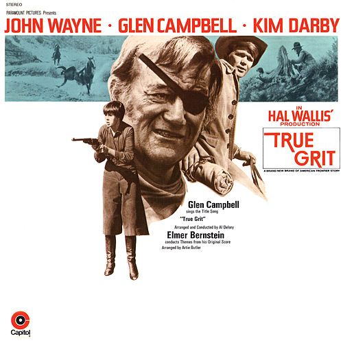 True Grit (Original Motion Picture Soundtrack) by Elmer Bernstein