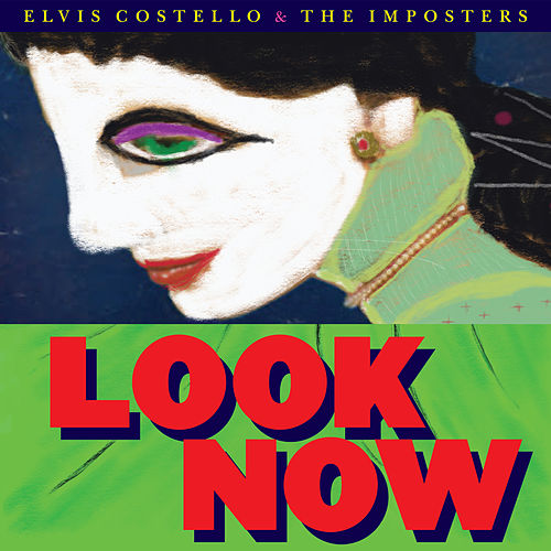 Look Now (Deluxe Edition) by Elvis Costello & The Imposters
