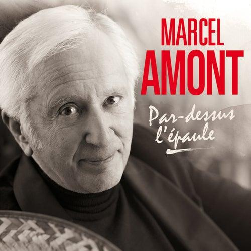 Par-dessus l'épaule de Marcel Amont