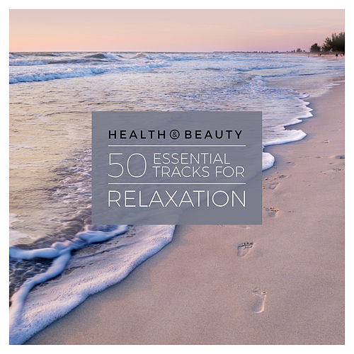 Health & Beauty – 50 Essential Tracks for Relaxation fra Various Artists