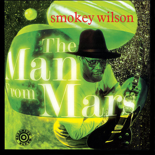 The Man From Mars de Smokey Wilson