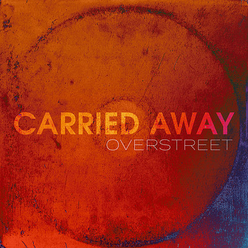 Carried Away by Over Street