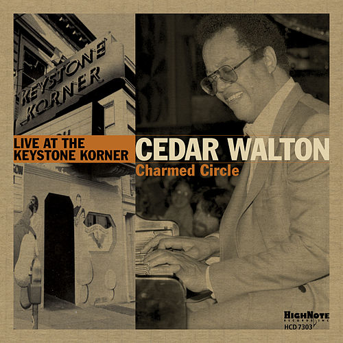 Charmed Circle (Recorded Live at the Keystone Korner in August, 1979) von Cedar Walton