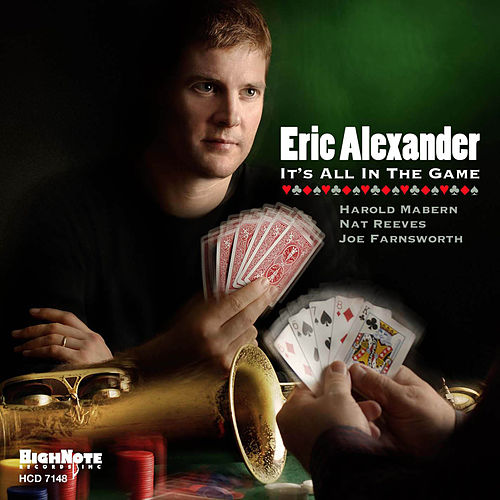 It's All in the Game de Eric Alexander