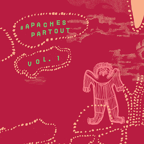 #Apachespartout Vol. 1 von Various Artists