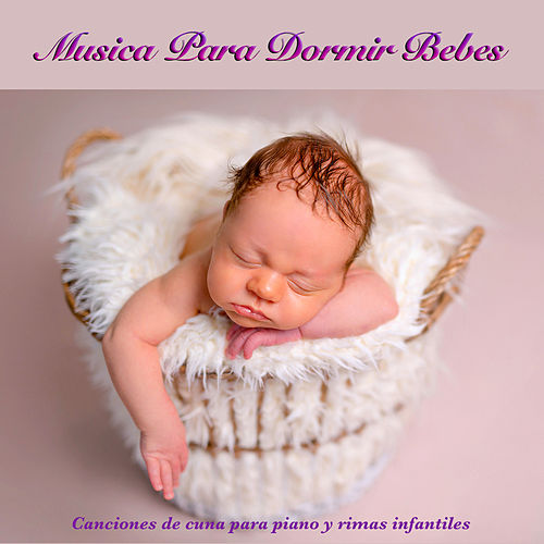 Música para dormir para bebes:  Canciones de cuna para piano y rimas infantiles de Música Para Niños