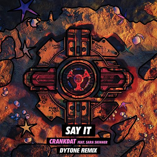 Say It (Dytone Remix) by Crankdat