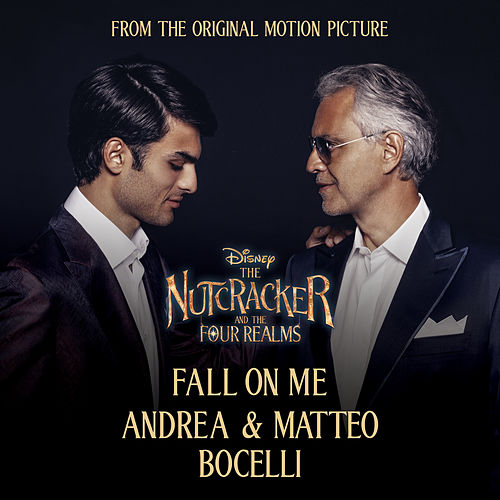 Fall On Me (From Disney's 'The Nutcracker And The Four Realms') von Andrea Bocelli