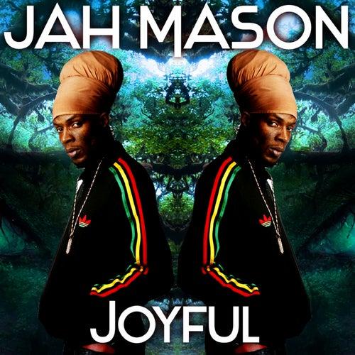 Joyful by Jah Mason