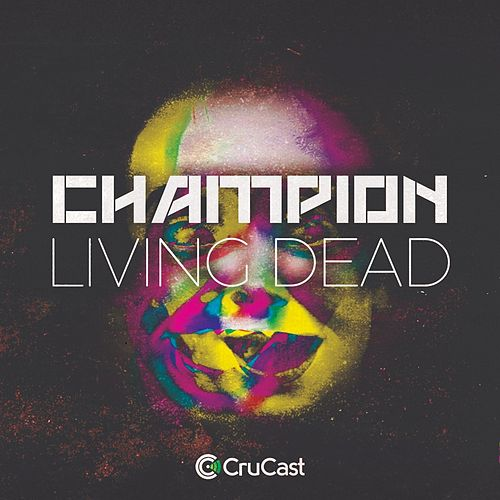 Living Dead by Champion