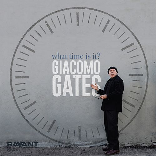What Time Is It? by Giacomo Gates