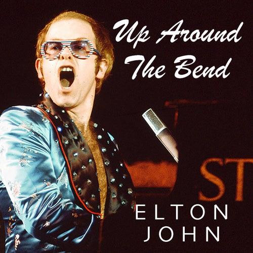 Up Around The Bend von Elton John