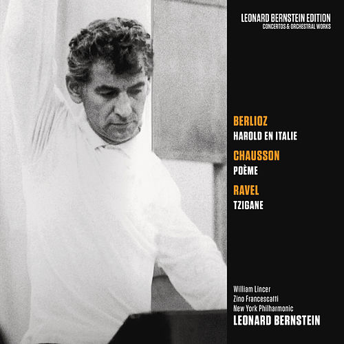 Berlioz: Harold en Italie, Op. 16 - Chausson: Poème, Op. 25 - Ravel: Tzigane, M. 76 de Leonard Bernstein / New York Philharmonic