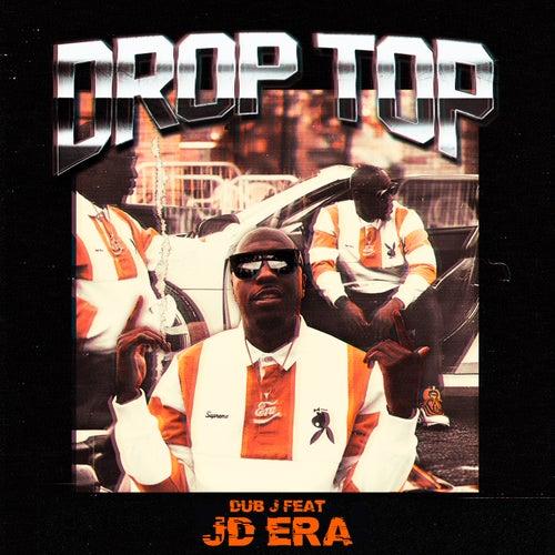Drop Top by Dub J