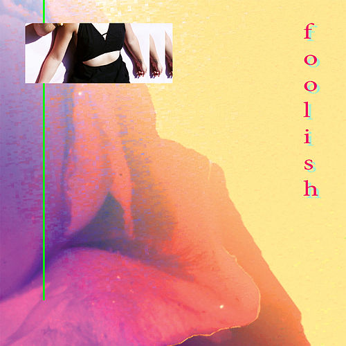 Foolish by Valley Hush
