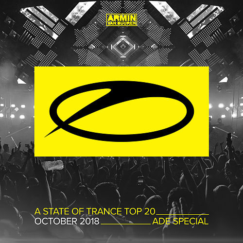 A State Of Trance Top 20 - October 2018 (Selected by Armin van Buuren) (ADE Special) by Various Artists