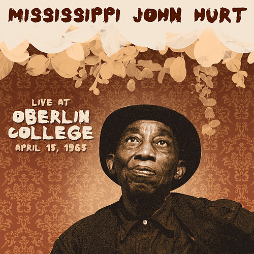 Live at Oberlin College, Ohio, April 15, 1965 de Mississippi John Hurt