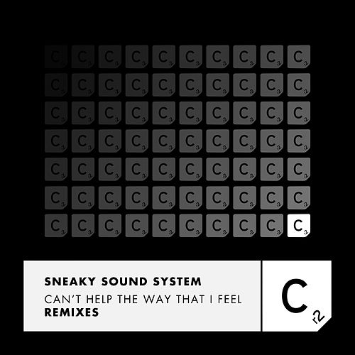 Can't Help the Way That I Feel (Remixes) von Sneaky Sound System