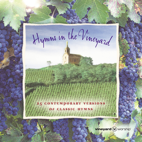 Hymns in the Vineyard by Vineyard Worship