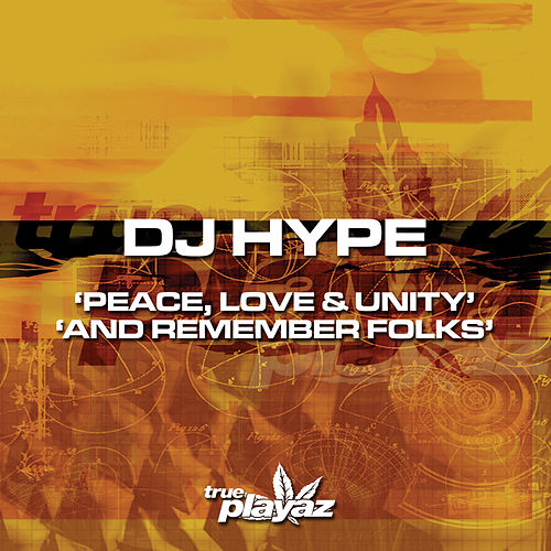 Peace, Love and Unity / And Remember Folks by DJ Hype
