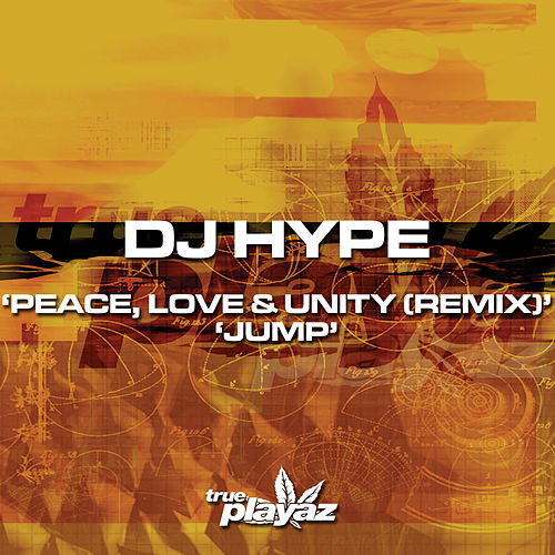 Peace Love and Unity (Remix) / Jump by DJ Hype