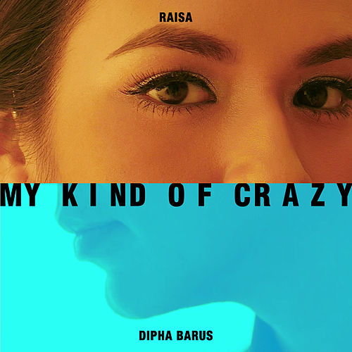 My Kind of Crazy de Raisa