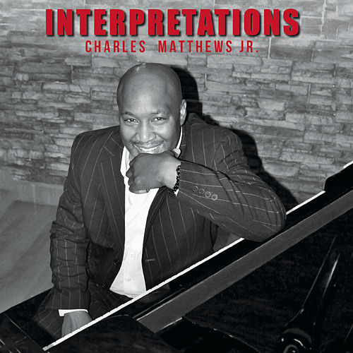 Interpretations by Charles Matthews Jr.