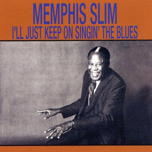 I'll Just Keep Singin' The Blues by Memphis Slim