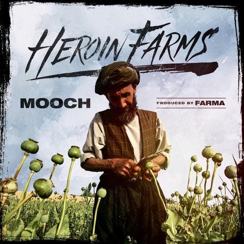 Heroin Farms by Mooch