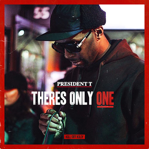 There's Only One de President T