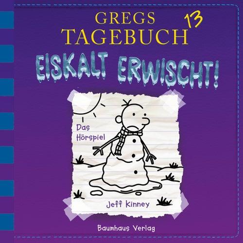 Gregs Tagebuch 13: Eiskalt erwischt! (Hörspiel) von Jeff Kinney