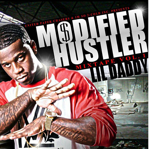 Modified Hustler Mixtape, Vol. 1 by Lil Daddy