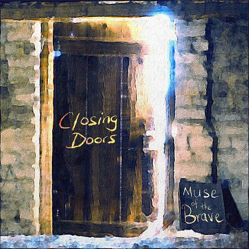 Closing Doors by Muse of the Brave